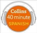 Spanish in 40 Minutes : Learn to Speak Spanish in Minutes with Collins - eAudiobook