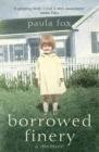 9780007394500 - Paula Fox: Borrowed Finery (Text Only) - Livre