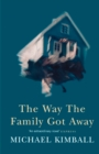 9780007394913 - Michael Kimball: The Way the Family Got Away - Livre