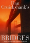 Dan Cruickshank's Bridges: Heroic Designs that Changed the World - eBook