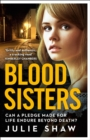Blood Sisters : Can a Pledge Made for Life Endure Beyond Death? - Book