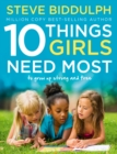 10 Things Girls Need Most : To Grow Up Strong and Free - Book