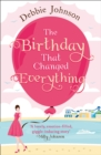 The Birthday That Changed Everything : Perfect Summer Holiday Reading! - Book