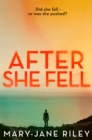 After She Fell: A haunting psychological thriller with a shocking twist (Alex Devlin, Book 2) - eBook
