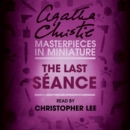The Last Seance : An Agatha Christie Short Story - eAudiobook