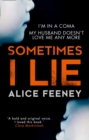 Sometimes I Lie: A Psychological Thriller with a Killer Twist You'll Never Forget - Book