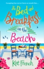 The Bed and Breakfast on the Beach : The Perfect Summer Beach Read of 2017 - Book