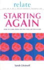 The Relate Guide to Starting Again : Learning from the Past to Give You a Better Future - Book