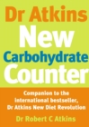 Dr. Atkins' New Carbohydrate Counter : Companion to the International Bestseller, Dr Atkins New Diet Revolution - Book