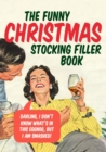 The Funny Christmas Stocking Filler Book - Book