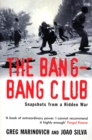 The Bang-bang Club : Snapshots from a Hidden War - Book