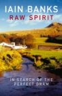 Raw Spirit : In Search of the Perfect Dram - Book