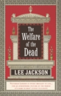 The Welfare of the Dead : (Inspector Webb 2) - Book