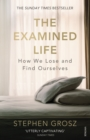 The Examined Life : How We Lose and Find Ourselves - Book