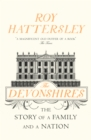 The Devonshires : The Story of a Family and a Nation - Book