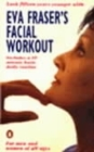 Eva Fraser's Facial Workout - Book