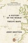 A History Of The World In Twelve Maps, - Book