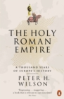 The Holy Roman Empire : A Thousand Years of Europe's History - Book