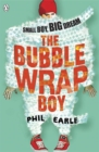 The Bubble Wrap Boy, - Book