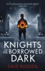 Knights of the Borrowed Dark - Book