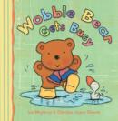 Wobble Bear Gets Busy - Book