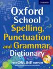 Oxford School Spelling, Punctuation, and Grammar Dictionary - Book