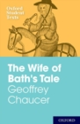 Oxford Student Texts: Geoffrey Chaucer: The Wife of Bath's Tale - Book