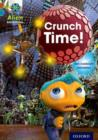 Project X Alien Adventures: Brown Book Band, Oxford Level 9: Crunch Time! - Book