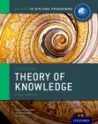 Ib Theory of Knowledge Course Book: Oxford Ib Diploma Programme : For the Ib Diploma - Book