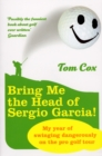 Bring Me the Head of Sergio Garcia - Book