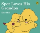 Spot Loves His Grandpa - Book