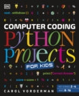 Computer Coding Python Projects for Kids : A Step-by-Step Visual Guide - Book