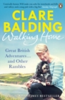 Walking Home : Great British Adventures ... and Other Rambles - Book