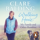 Walking Home : My Family and Other Rambles - Book