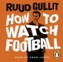 How To Watch Football - eAudiobook