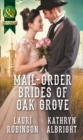 Mail-Order Brides of Oak Grove : Surprise Bride for the Cowboy / Taming the Runaway Bride Book 2 - Book
