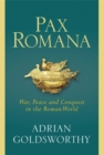 Pax Romana : War, Peace and Conquest in the Roman World - Book