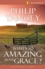 What's So Amazing About Grace? Participant's Guide : Participant's Guide - Book