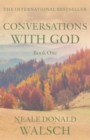 Conversations with God : An Uncommon Dialogue Bk. 1 - Book