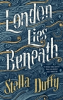 London Lies Beneath - Book