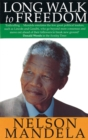 A Long Walk to Freedom : The Autobiography of Nelson Mandela - Book