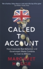 Called to Account : How Corporate Bad Behaviour and Government Waste Combine to Cost Us Millions. - Book