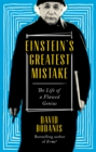 Einstein's Greatest Mistake : The Life of a Flawed Genius - Book