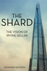 The Shard : The Vision of Irvine Sellar - Book