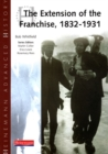 Heinemann Advanced History: The Extension of the Franchise: 1832-1931 - Book