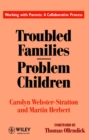 Troubled Families: Problem Children : Working with Parents: a Collaborative Process - Book