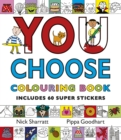 You Choose! : Colouring Book with Stickers - Book