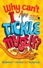Why Can't I Tickle Myself? : Big Questions from Little People ... Answered by Some Very Big People - Book