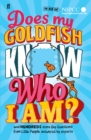 Does My Goldfish Know Who I am? : And Hundreds More Big Questions from Little People Answered by Experts - Book