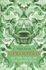 Uprooted : On the Trail of the Green Man - Book